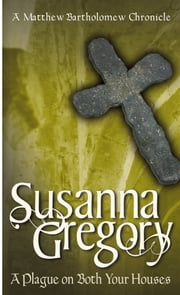 A Plague on Both Your Houses - 1 ebook by Susanna Gregory