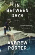 In Between Days ebook by Andrew Porter