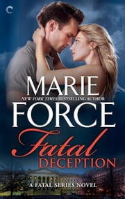 Fatal Deception: Book Five of the Fatal Series ebook by Marie Force