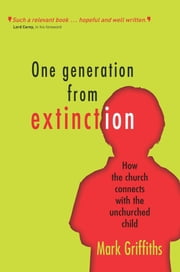 One Generation from Extinction ebook by Mark Griffiths