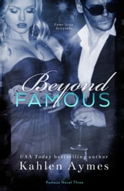 Beyond Famous: Famous Novel Three ebook by Kahlen Aymes