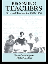 Becoming Teachers - Texts and Testimonies, 1907-1950 ebook by