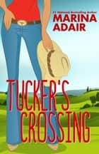 Tucker's Crossing ebook by Marina Adair