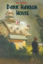Dark Harbor House ebook by Tom DeMarco