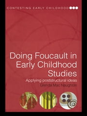Doing Foucault in Early Childhood Studies - Applying Post-Structural Ideas ebook by Glenda Mac Naughton