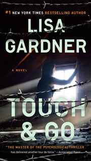 Touch & Go ebook by Lisa Gardner