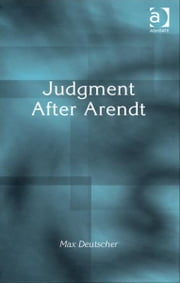 Judgment After Arendt ebook by Professor Max Deutscher