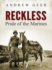 Reckless - Pride of the Marines ebook by Andrew Geer