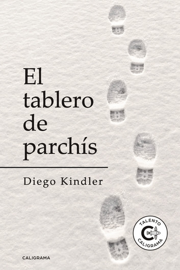 El tablero de parchís ebook by Diego Kindler