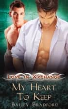 My Heart to Keep ebook by Bailey Bradford