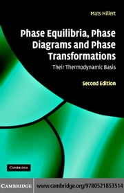 Phase Equilibria, Phase Diagrams and Phase Transformations ebook by Hillert,Mats