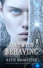 Ain't Myth-Behaving - A Paranormal Anthology ebook by