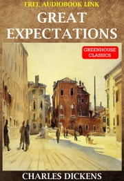 Great Expectations (Complete & Illustrated ) (Free Audio Link) ebook by Charles Dickens