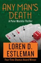 Any Man's Death ebook by Loren D. Estleman
