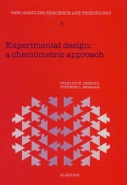 Experimental Design: A Chemometric Approach ebook by Deming, S.N.