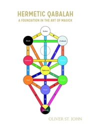 Hermetic Qabalah: A Foundation in the Art of Magick ebook by Oliver St. John