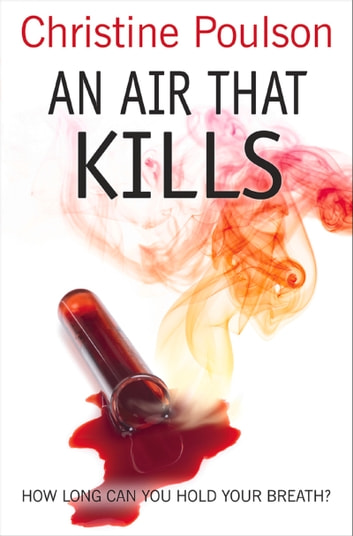 An Air That Kills - How long can you hold your breath? ebook by Christine Poulson