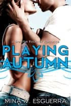 Playing Autumn ebook by Mina V. Esguerra