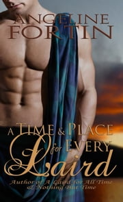 A Time & Place for Every Laird ebook by Angeline Fortin