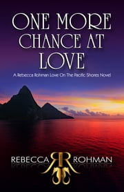 One More Chance At Love ebook by Rebecca Rohman