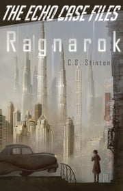 Ragnarok (The Echo Case Files) ebook by C.S. Stinton