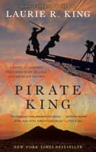 Pirate King (with bonus short story Beekeeping for Beginners) - A novel of suspense featuring Mary Russell and Sherlock Holmes ebook by Laurie R. King