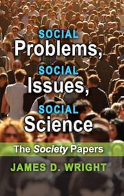 Social Problems, Social Issues, Social Science ebook by James D. Wright