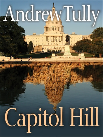 Capitol Hill ebook by Andrew Tully