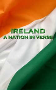 Ireland, A Nation In Verse ebook by Jonathan Swift, Thomas Moore, Daniel Sheeham, Oscar Wilde