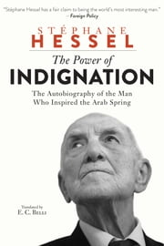 The Power of Indignation ebook by Stéphane Hessel,E. C. Belli