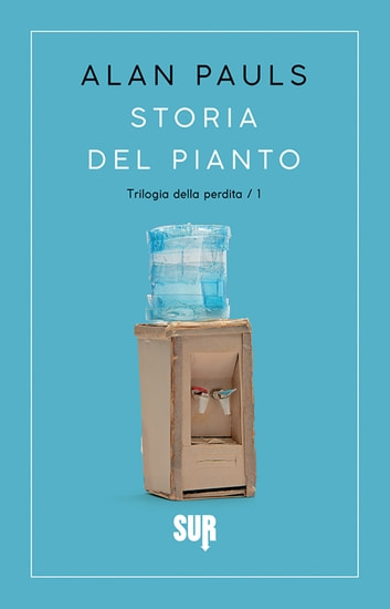Storia del pianto ebook by Alan Pauls