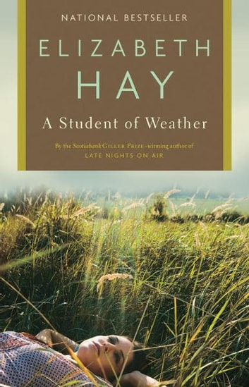 A Student of Weather ebook by Elizabeth Hay