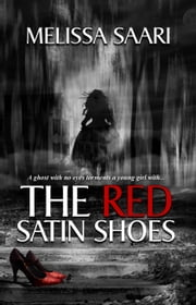 The Red Satin Shoes ebook by Melissa Saari
