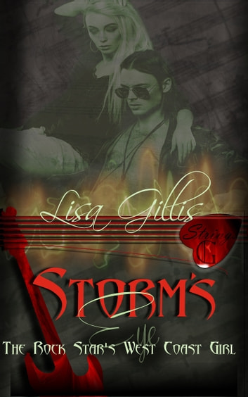 The Rock Star's West Coast Girl - Storm's Eye ebook by Lisa Gillis