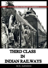 Third Class In Indian Railways ebook by Mahatma Gandhi