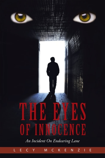 The Eyes of Innocence - An Incident On Endearing Lane ebook by Lecy McKenzie