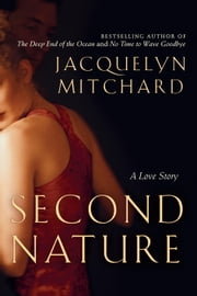 Second Nature - A Love Story ebook by Jacquelyn Mitchard
