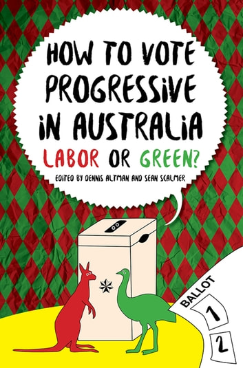 How to Vote Progressive - Labor or Green? ebook by