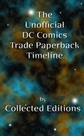 The Unofficial DC Comics Trade Paperback Timeline Vol. 1 ebook by Collected Editions