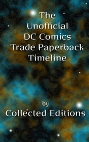 The Unofficial DC Comics Trade Paperback Timeline Vol. 1 ebook by Kobo.Web.Store.Products.Fields.ContributorFieldViewModel