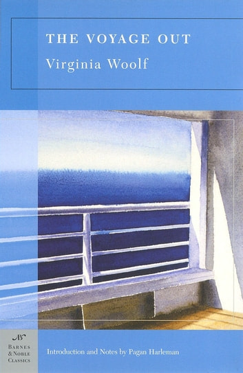 The Voyage Out (Barnes & Noble Classics Series) ebook by Virginia Woolf,Pagan Harleman