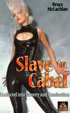 Slave to Cabal ebook by Bruce McLachlan
