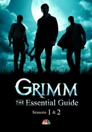 Grimm: The Essential Guide - Seasons 1 & 2 ebook by NBC Entertainment