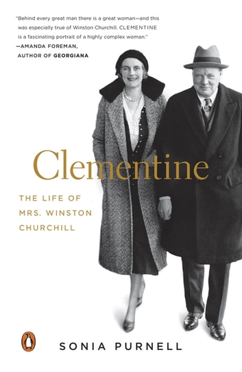 Clementine - The Life of Mrs. Winston Churchill ebook by Sonia Purnell