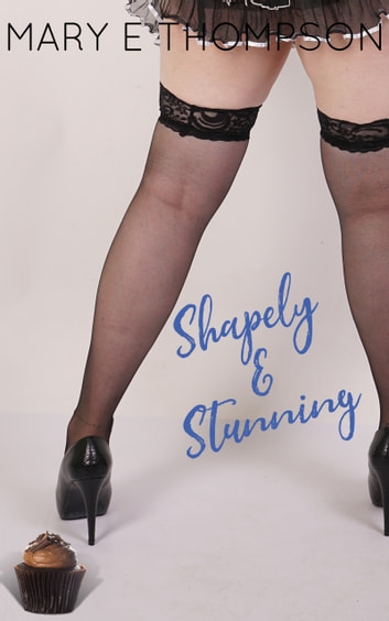 Shapely & Stunning - A Curvy Girl Romance ebook by Mary E Thompson