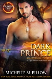 Dark Prince - A Qurilixen World Novel (Dragon Lords Anniversary Edition ebook by Michelle M. Pillow
