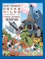 Fairy Tales of Oscar Wilde: Vol. 1 - The Selfish Giant/The Star Child ebook by Oscar Wilde,P. Craig Russell
