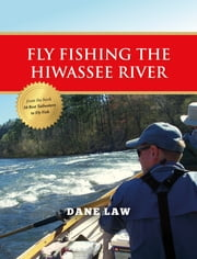 Fly Fishing the Hiwassee River ebook by Dane Law