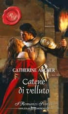 Catene di velluto ebook by Catherine Archer