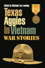 Texas Aggies in Vietnam - War Stories ebook by Michael Lee Lanning
